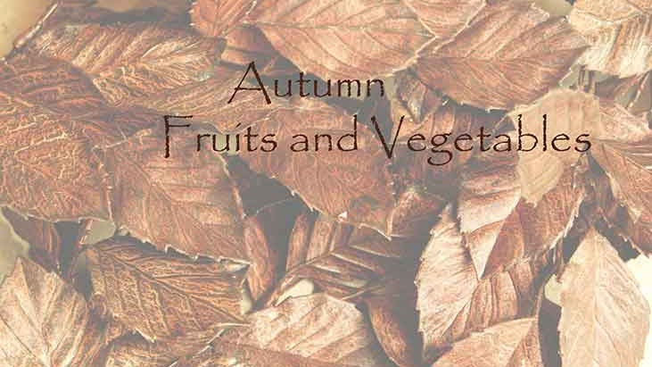 Autumn Fruits and Vegetables-what is in season