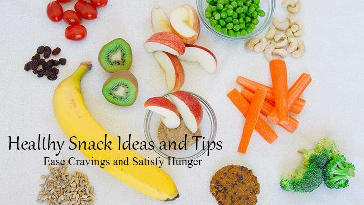 Healthy Snacks and Ideas to Ease Cravings